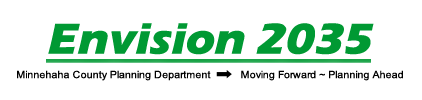 Envision 2035: Minnehaha County Planning Department Moving Forward - Planning Ahead